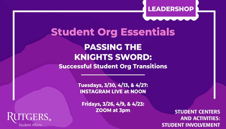 Student Org Essentials – Passing the Knights Sword: Successful Student Org Transitions